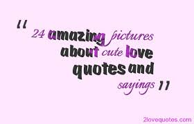 24 amazing pictures about cute love quotes and sayings | love quotes via Relatably.com