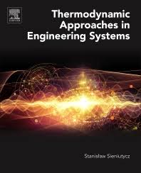 Thermodynamic Approaches in Engineering Systems - 1st Edition