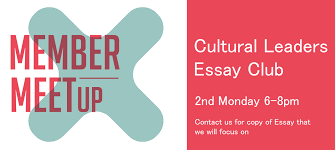 cultural leaders essay club arts nexus an opportunity for cultural leaders and those interested in the founding principals of practitioners and effective frameworks