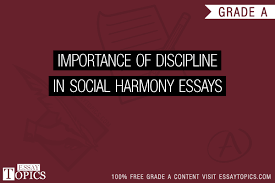 importance of discipline in social harmony essays topics  100% papers on importance of discipline in social harmony essays sample topics paragraph introduction help research more