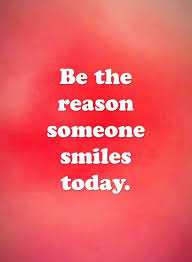 Positive Love Quotes Someone Smiles Today 'You Must Be The Reason Awesome Today Quotes