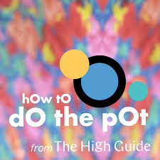 How to Do the Pot from The High Guide, Every Woman's Cannabis Handbook.