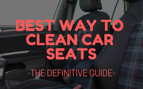 best way to clean car seats the definitive guide