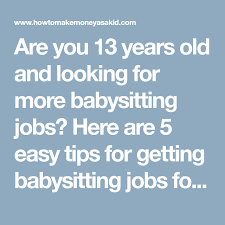 babysitting jobs for 13 how to get babysitting jobs at 13 magdalene project org