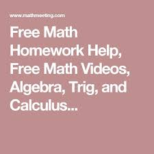 best math homework help ideas help math math homework help math videos algebra trig and calculus