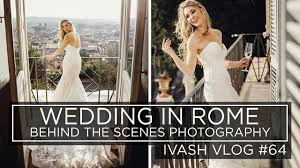 Chart Westcott Wedding Wedding In Rome Photography Behind The Scenes With Ivash