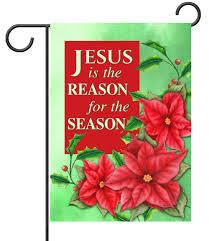 christmas garden flags. Christmas Flower Jesus Is The Reason \u2013 Garden Flag 12 Flags