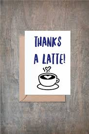 best 25 thanks a latte ideas on pinterest starbucks gift ideas Funny Late Wedding Thank You Cards thanks a latte card funny thank you card funny friend card thank you card thank you cards thank you gift funny late thank you cards