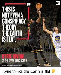 Kyrie Irving Quotes Simple Br THISIS NOT EVENA CONSPIRACY THEORY THEEARTH IS FLAT 48 ARR KYRIE