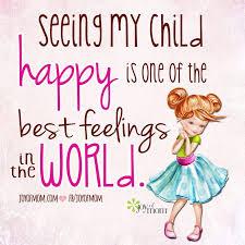 Quotes About Kids Amazing Happy Children = Happy Mom Joy Of Mom Pinterest Happy Mom