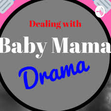 Dealing with Baby Mama Drama