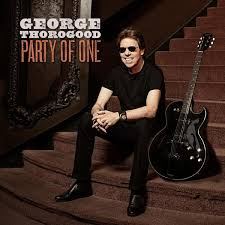 SPILL ALBUM REVIEW: <b>GEORGE THOROGOOD</b> - <b>PARTY</b> OF ONE ...