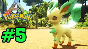 ✔️LEAFEON ? THU PHỤC MÈO THỰC VẬT !! - ARK Pokemon #5 - Game Pokemon 3D Đại  Chiến - YouTube