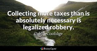 Tax Quotes Fascinating Calvin Coolidge Quotes BrainyQuote