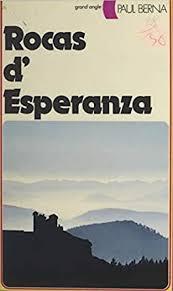 Rocas d'Esperanza (French Edition) - Kindle edition by Berna, Paul.  Literature & Fiction Kindle eBooks @ Amazon.com.