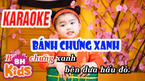 KARAOKE - BÁNH CHƯNG XANH - Karaoke tết vui nhộn cho bé - YouTube