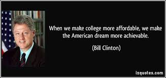 Quotes For The American Dream Best Of When We Make College More Affordable We Make The American Dream