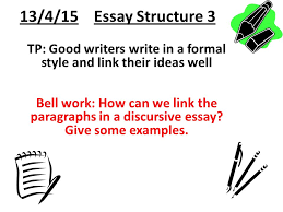 essay structure tp good writers write in a formal style  13 4 15 essay structure 3