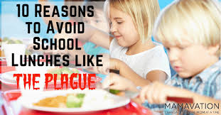 reasons to avoid school lunches like the plague mamavation view larger image 10 reasons to avoid school lunches like the plague