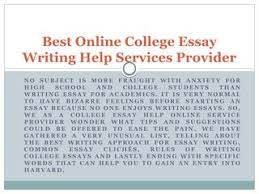 college essay help get online college essay writing service in  best online college essay writing help services provider no subject is more fraught anxiety for high school and college students than writing essay for