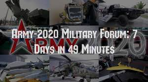 <b>Army</b>-2020 <b>Military Forum</b>: 7 Days in 49 Minutes