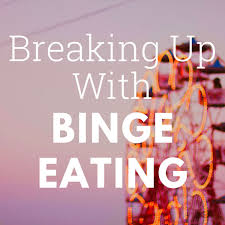 Breaking Up With Binge Eating
