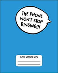Phone Message Log Book The Phone Wont Stop Ringing Funny Phone Message Log