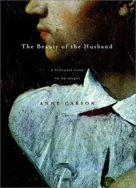 the beauty of the husband a fictional essay in tangos by anne  the beauty of the husband a fictional essay in 29 tangos by anne carson