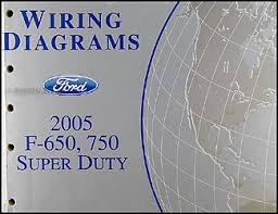 2005 ford f650 f750 medium truck wiring diagram manual original