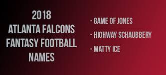 Atlanta Falcons Fantasy Football Names Grab A Funny Or