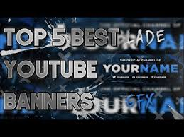 Best Youtube Banner Top 5 Best Youtube Banner Templates Free Download Youtube