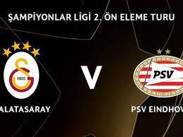 Galatasaray PSV maçı ne zaman hangi kanalda canlı yayınlanacak - Haber Tekno