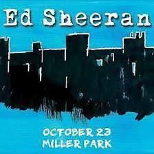 Ed Sheeran Concert Tickets October 23rd 10 23 Miller Park