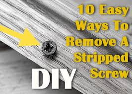 10 easy ways to remove a stripped