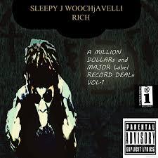 a million dollarajor label record deals mixtape by sleepy j woochajevelli rich hosted by fleshhoganbeatz