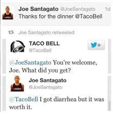taco bell diarrhea. Exellent Diarrhea Memes Taco Bell And Diarrhea Joe Santagato Joe 1d Thanks For And Bell Diarrhea A