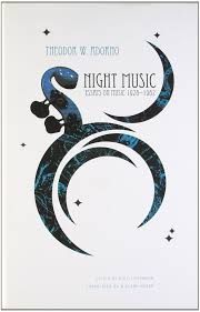 night music essays on music the german list theodor night music essays on music 1928 1962 the german list theodor w adorno wieland hoban 9781906497217 com books