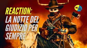 Reaction: LA NOTTE DEL GIUDIZIO PER SEMPRE (The Forever Purge) - YouTube
