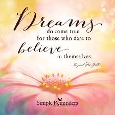 Your Dream Comes True Quotes Best of Dreams Do Come True For Those Who Dare To Believe In Themselves By