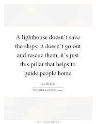 Lighthouse Quotes Adorable Lighthouse Quotes Lighthouse Sayings Lighthouse Picture Quotes