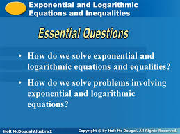 how do we solve exponential and logarithmic equations and equalities