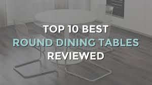 top 10 best round dining tables