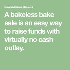 A Bakeless Bake Sale Is An Easy Way To Raise Funds With Virtually No