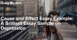 cause and effect essay example a brilliant essay sample on depression