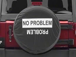 Jeep Wrangler No Problem/Problem Spare Tire Cover (66-18 Jeep CJ5, CJ7,  Wrangler YJ, TJ & JK)