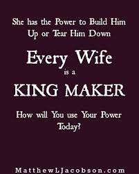 Powerful Love Quotes Love Quotes Wives are POWERFUL in the lives of their husbands 39