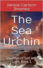 The Sea Urchin: Journeys of Salt and Light, Book 1 - Kindle edition by  Jimenez, Janice Carlson. Religion & Spirituality Kindle eBooks @ Amazon.com.