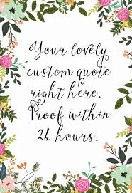 Custom Quote Prints Custom Quote Prints Stunning Custom Quote Prints Floral Print Custom 86