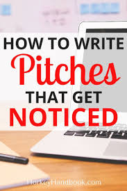 best images about lance writing helpful how to write pitches that get noticed easy tweaks that will make a difference