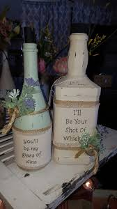 Repurposed whiskey and wine bottle. YOU BE MY GLASS OF WINE I\u0027LL ...